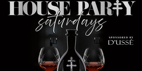 House Party Saturday Sponsored By Dusse tickets
