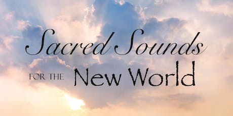 Sacred Sounds for the New World tickets