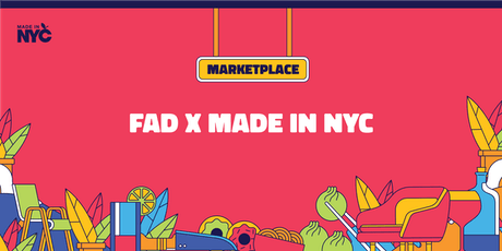 FAD Market x Made In NYC Marketplace tickets