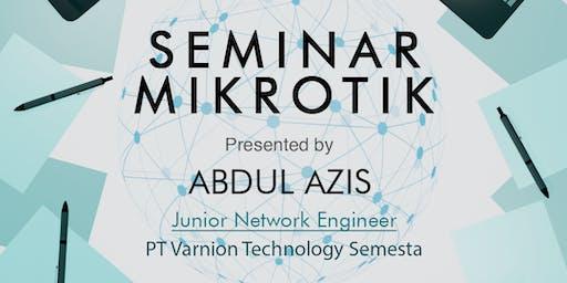 Seminar Mikrotik: Diskusi Kasus Throubleshooting Router Mikrotik