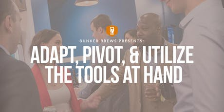 Bunker Brews Madison: Adapt, Pivot, & Utilize the Tools at Hand tickets