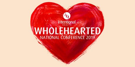 Wholehearted: Intentional Health National Conference 2019 tickets