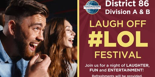 "#LOL Lots of Laughs Festival Toastmasters D86 Division A & B ""Laugh Off"""