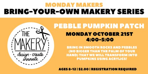 Bring-Your-Own Makery Series: Pebble Pumpkin Patch