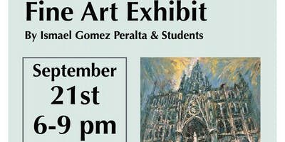 Fine Art Exhibit, Curated by Prof. Ismael Gomez Peralta & Students