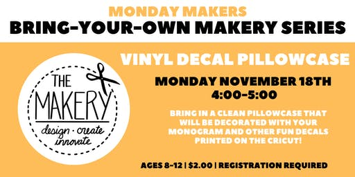 Bring-Your-Own Makery Series: Vinyl Decal Pillowcases