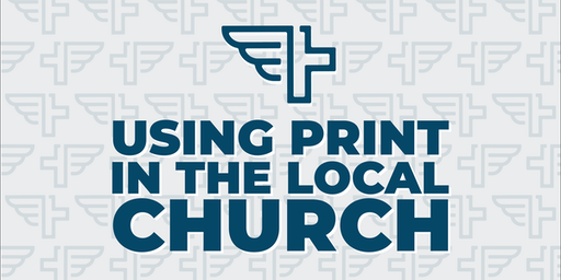 Using Print In the Local Church