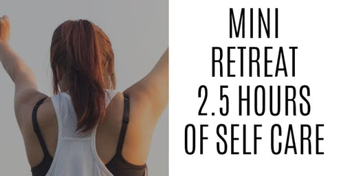 2.5 Hour Wellness Mini Retreat for $25!