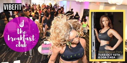 The Breakfast Club : New Release Fitness Party with Vibefit