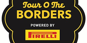 Tour O The Borders powered by Pirelli Closed Road...