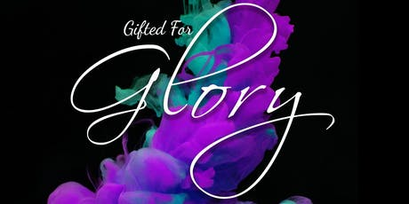 GIFTED FOR GLORY tickets