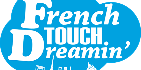 French Touch Dreamin '21 (FTD20 reporté  en 2021 -Sept?- DATE A CONFIRMER)
