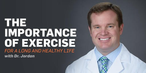 Dr. Jordan:  The Importance of Exercise for a Long and Healthy Life