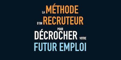 La méthode d'un recruteur pour décrocher votre futur emploi - Workshop