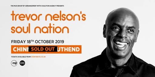 Trevor Nelson's Soul Nation (Chinnerys, Southend) SOLD OUT