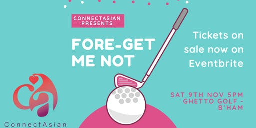 ConnectAsian Presents - FORE-get me not -  Midlands Event