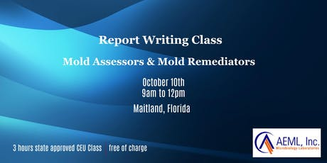 Free Report Writing Class: Mold Assessors (MRSA) & Mold Remediators (MRSR) tickets