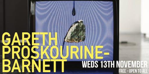 Art House Open Lecture Series - Gareth Proskourine Barnett
