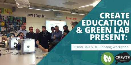 CREATE Education & Greenlab Present Fusion 360 & 3D Printing Workshop tickets