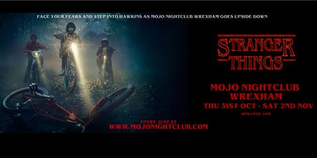 STRANGER THINGS LIVE HALLOWEEN PARTY - MOJO WREXHAM tickets