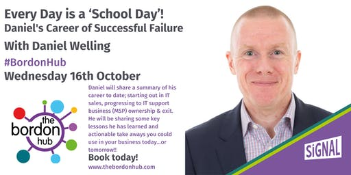 Every Day is a 'School Day'! Daniel's Career of Successful Failure - With Daniel Welling