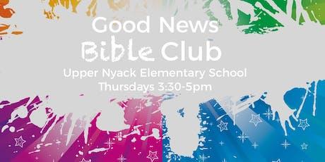 Good News Bible Club @ Upper Nyack Elementary School! THURSDAYS 3:30-5pm  tickets