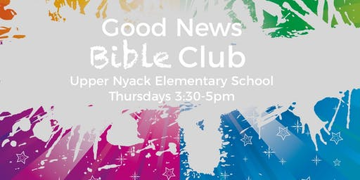 Good News Bible Club @ Upper Nyack Elementary School! THURSDAYS 3:30-5pm