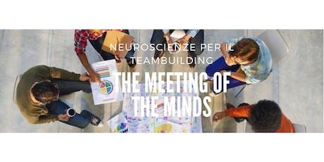 The Meeting of the Minds - le Neuroscienze per il Team Building - Novembre 2019 biglietti