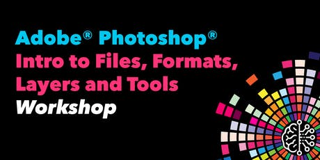 Adobe® Photoshop®: Intro to Files, Formats, Layers and Tools tickets