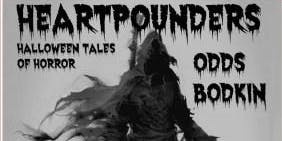 Heartpounders: Halloween Tales of Horror presented by Odds Bodkin