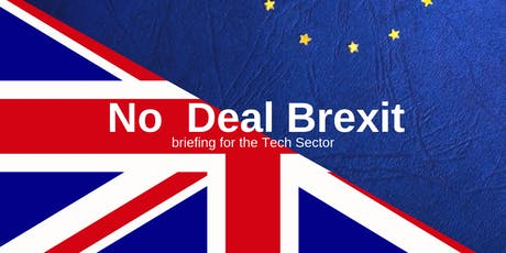 No Deal Brexit briefing for the Tech Sector tickets