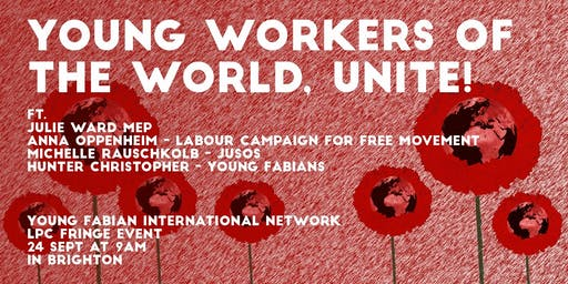 Young Workers of the World, Unite! - LPC Fringe