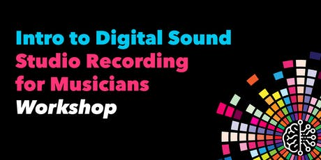 Intro to Digital Sound Studio Recording for Musicians tickets