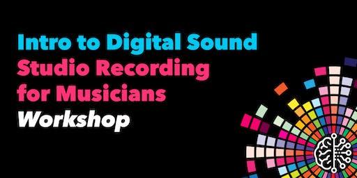 Intro to Digital Sound Studio Recording for Musicians