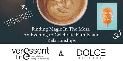 Finding Magic in the Mess with Dr. Steve at Dolce Coffee House