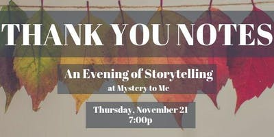 Thank You Notes: An Evening of Storytelling