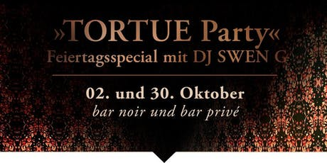 TORTUE Party . Feiertagsspecial mit DJ SWEN G Tickets