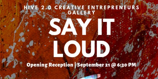 Say It Loud Opening Ceremony | The Creative Entrepreneurs Gallery