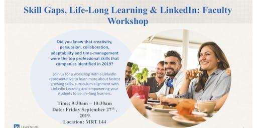 Skill Gaps, Life-Long Learning & LinkedIn: Faculty & Staff Workshop