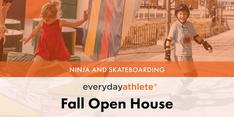Fall Open House 11AM: Ninja and Skateboarding tickets