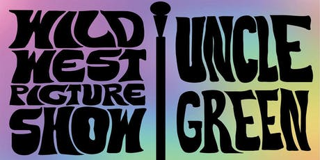 WILD WEST Picture Show / Uncle Green tickets