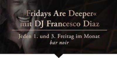 Fridays Are Deeper