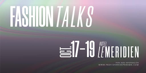FASHION TALKS by Fashion Week Panama