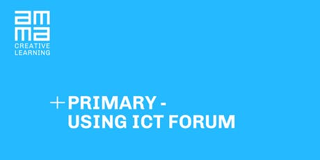 Primary - Using ICT Forum tickets