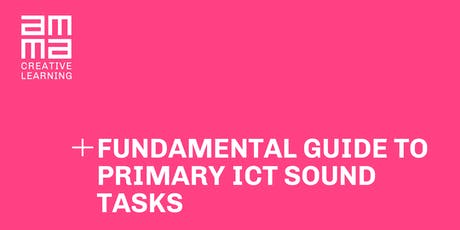 Fundamental Guide to Primary ICT Sound Tasks tickets