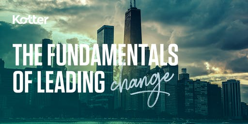 The Fundamentals of Leading Change  - Chicago