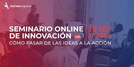 Seminario Online de Innovación: cómo pasar de las ideas a la acción entradas