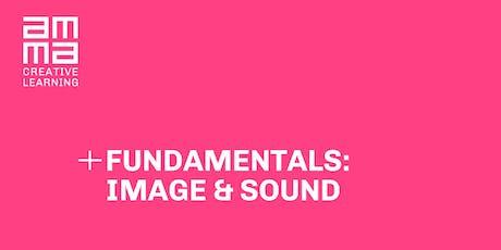 Fundamentals: Image & Sound tickets
