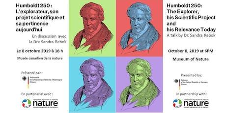 250 Years of Alexander von Humboldt / 250 ans d'Alexander von Humboldt tickets