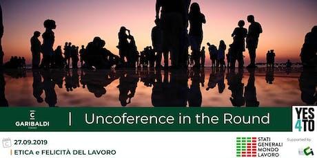 Etica e Felicità del Lavoro: L'Unconference in the Round biglietti